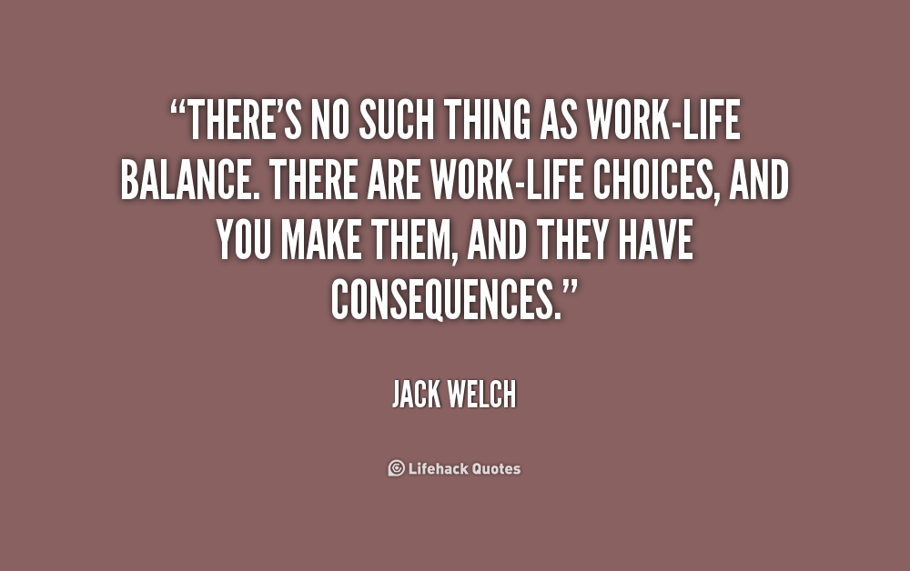 Quotes   Lifehack. Jack Welch QuotesBalance QuotesQuote DesignWork Life ...