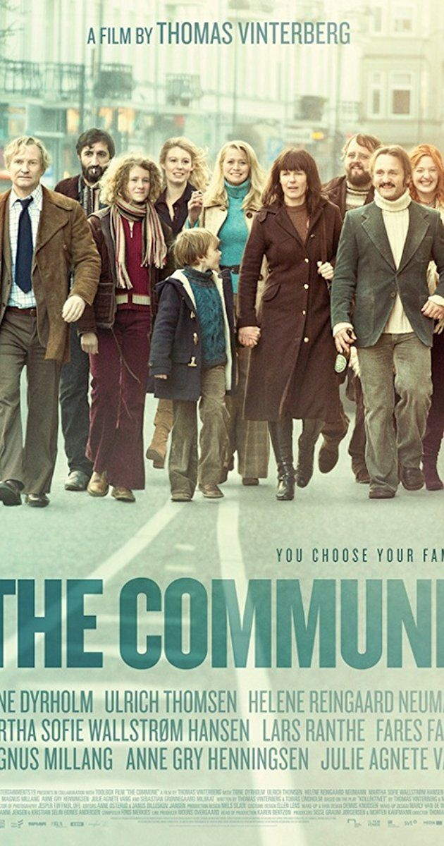 Directed By Thomas Vinterberg With Fares Fares Ulrich Thomsen Trine Dyrholm Julie Agnete Vang A Story About Thomas Vinterberg Commune Free Movies Online