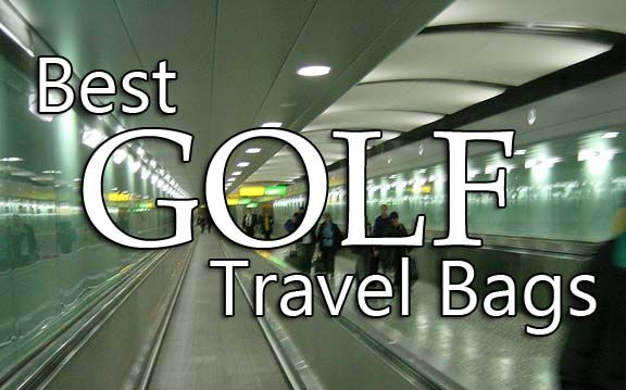 Our Top 3 Golf Travel Bags - Golficity