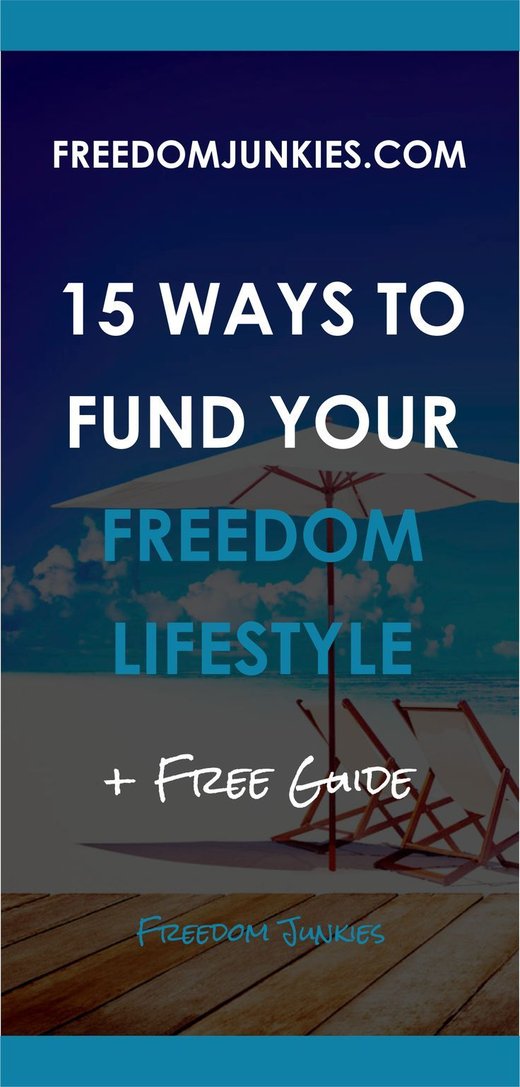 15 Ways to Fund Your Freedom Lifestyle Tried and tested ways to earn money online from anywhere in the world. Download your free e-book guide.