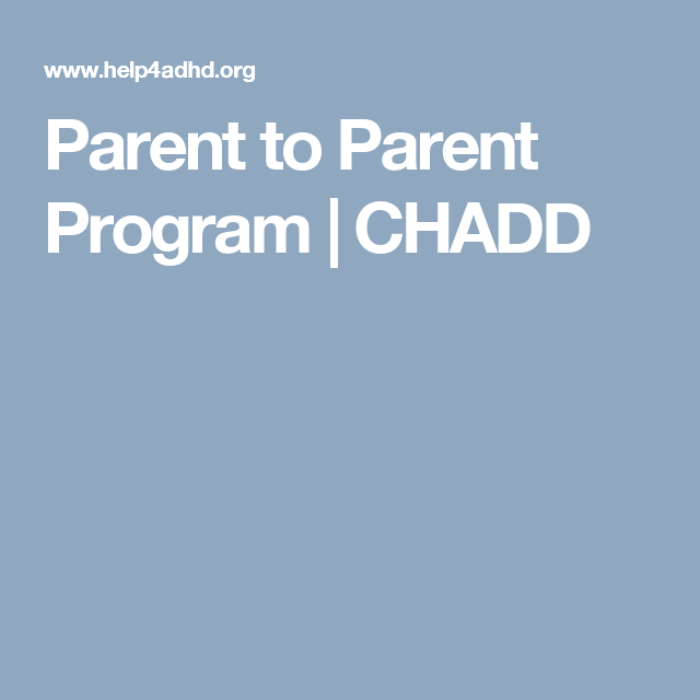 Parent to Parent Program | CHADD
