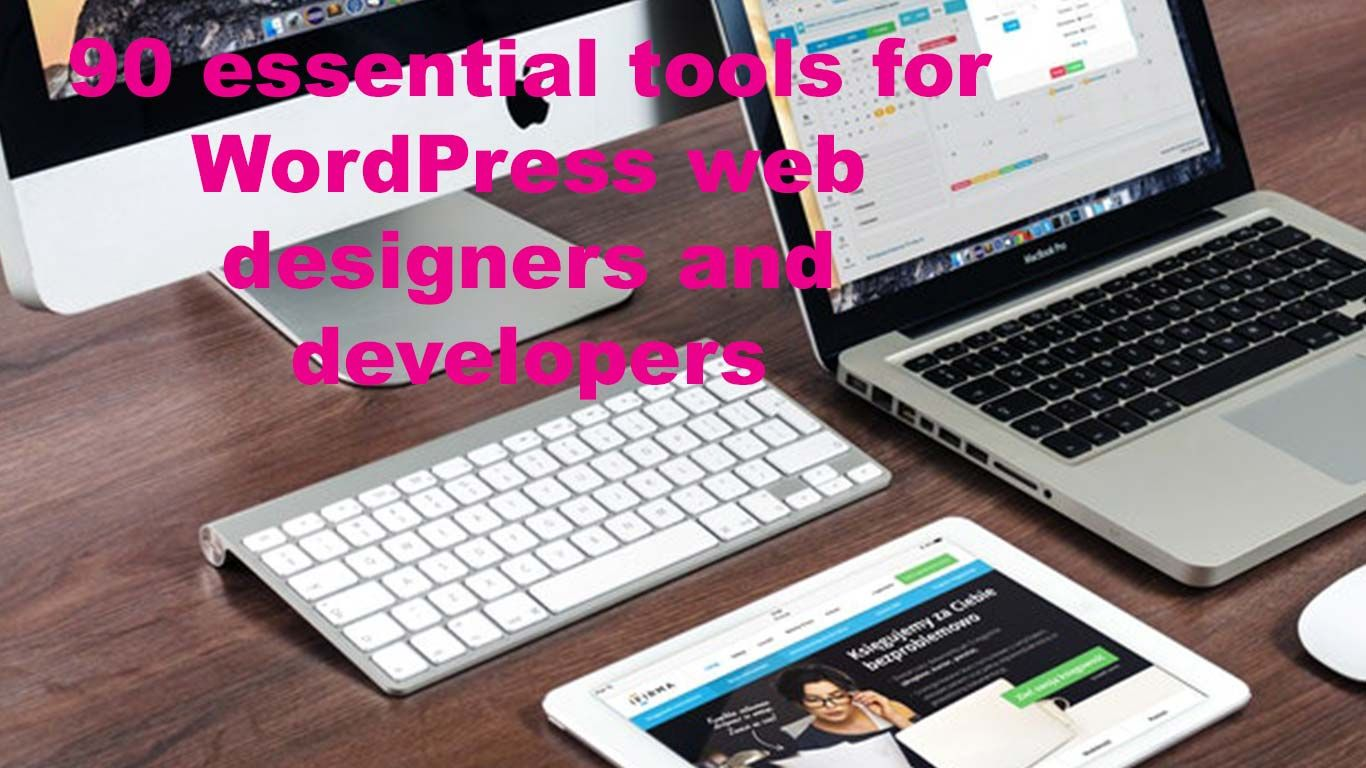 90 Essential Tools For Wordpress Web Designers And Developers Wordpress Web Web Design
