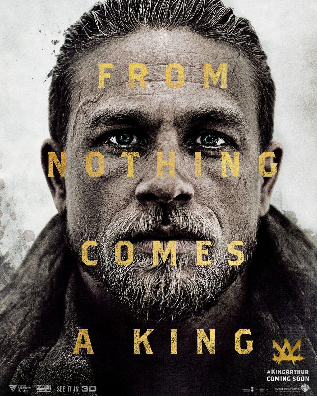 King Arthur Legend Of The Sword 2017 Tagline From Nothing Comes A King King Arthur Movie King Arthur Legend King Arthur