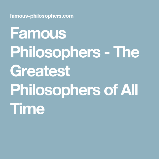 Famous Philosophers - The Greatest Philosophers of All Time