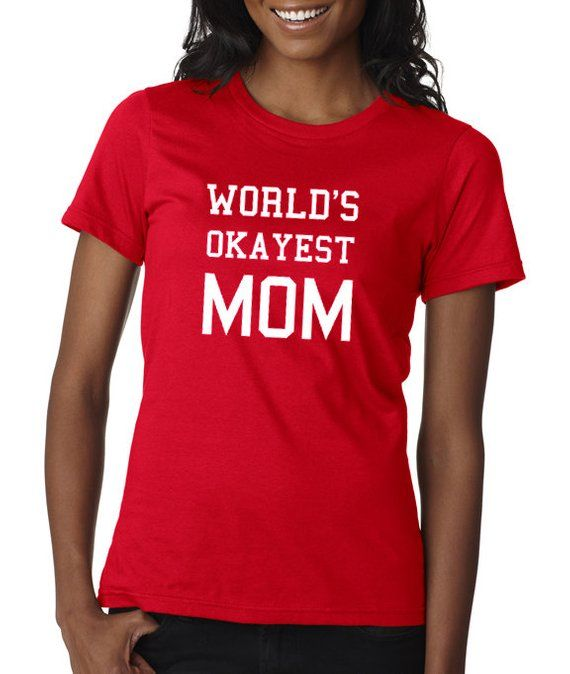 soft touch t-shirt, Wolrd\u0027s Okayest Mom t-shirts, gift for mom