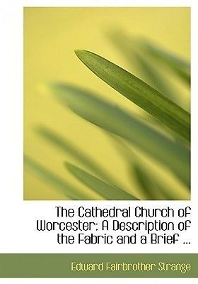 The #cathedral church of #worcester: a description of the fabric and a #brief ...,  View more on the LINK: 	http://www.zeppy.io/product/gb/2/162108664859/