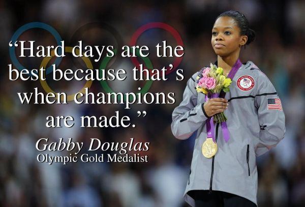 Hard days are the best. | Gabby douglas quotes, Gabby douglas, Gymnastics  quotes