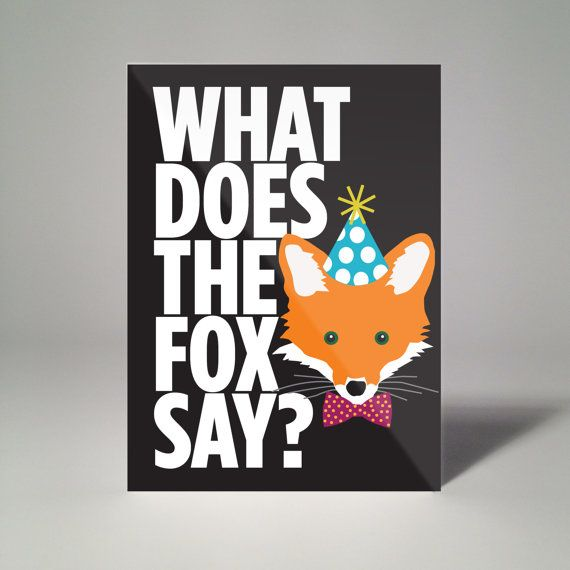 Happy Birthday Card Outside What does the fox say Inside Ha ha