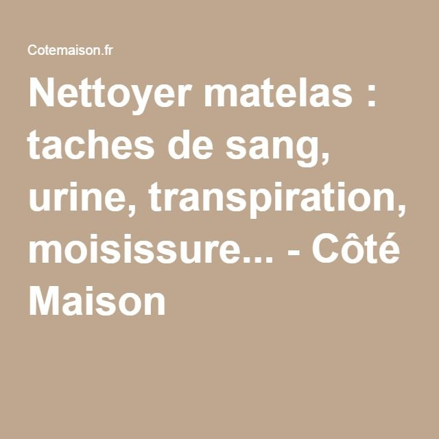 Nettoyer matelas taches de sang urine transpiration moisissure nettoyage astuces - Nettoyage de matelas urine ...
