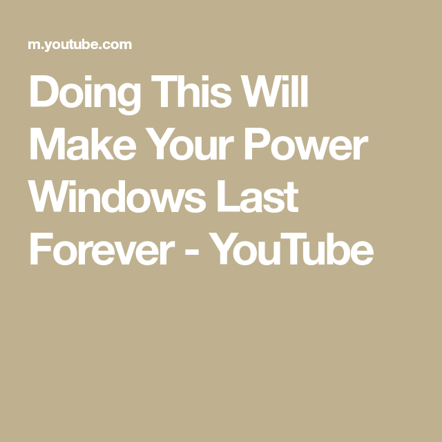 Doing This Will Make Your Power Windows Last Forever