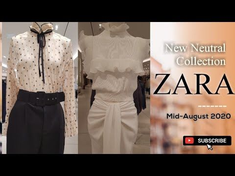 ZARA NEUTRAL COLOR AUGUST2020 #ZARA NEW IN SUMMER-FALL COLLECTION |VIRTUAL SHOPPING #with Prices - YouTube