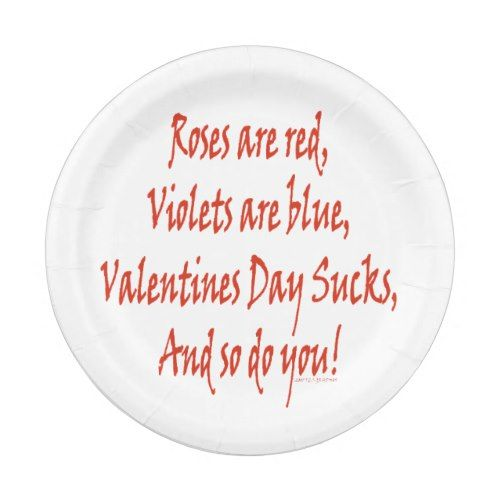 Funny Anti Valentines Day Sucks Roses are Red Paper Plate  sc 1 st  Pinterest & Funny Anti Valentines Day Sucks Roses are Red Paper Plate   Party ...