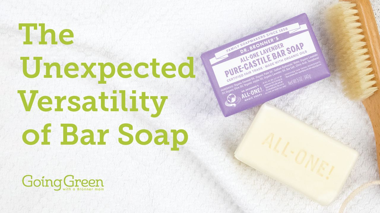 The Unexpected Versatility Of Bar Soap Bar Soap Bronners Soap Soap