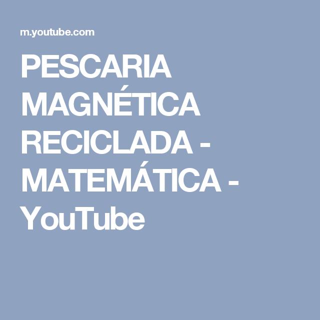 Pescaria Magnetica Reciclada Matematica Youtube Pescaria Youtube Jogos Ludicos