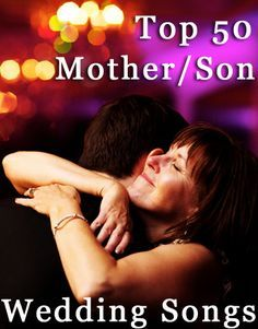 The Top 50 Most Requested Mother Son Wedding Dance Songs