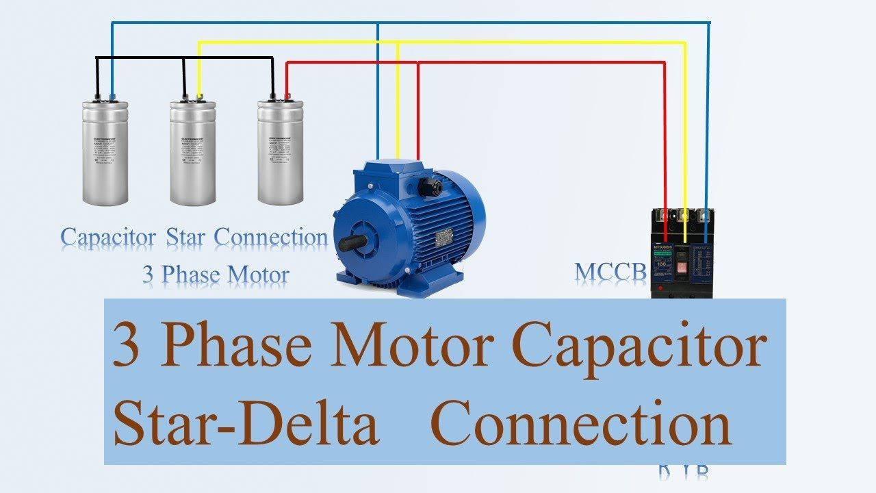 3 Phase Motor Capacitor Star Delta Connection Motor Star Delta Conne Delta Connection Capacitor Inductors