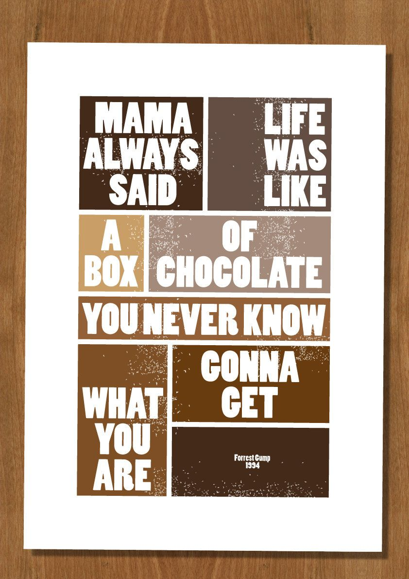 Forrest Gump Movie Quote: Life was like a box of chocolate ...