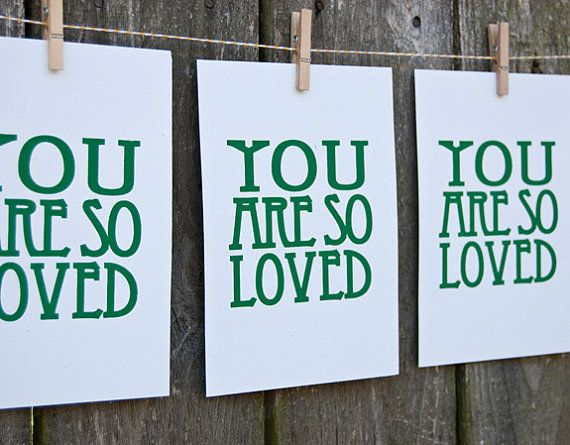 You Are So Loved DEEP GREEN screen print by jessicagswift on Etsy, $9.00