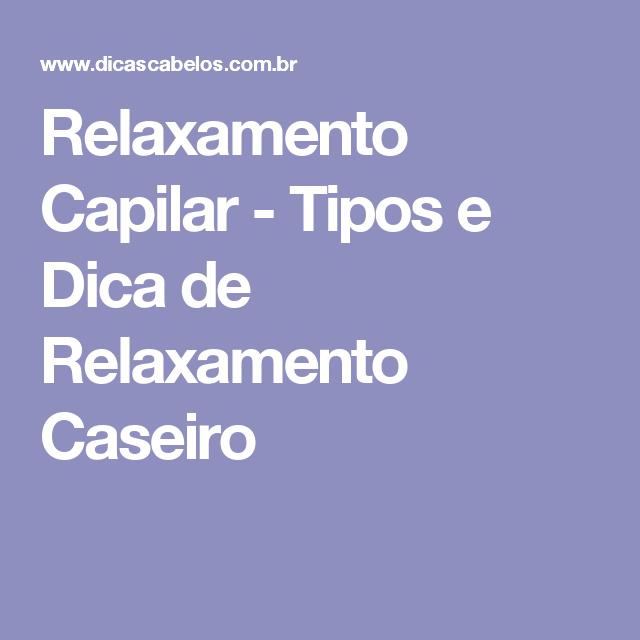 relaxamento capilar - tipos e dica de relaxamento caseiro | cabelo, Terrassen ideen