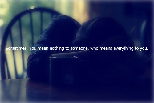 No One Cares How Much You Know Quote Sometimes You Mean Nothing To