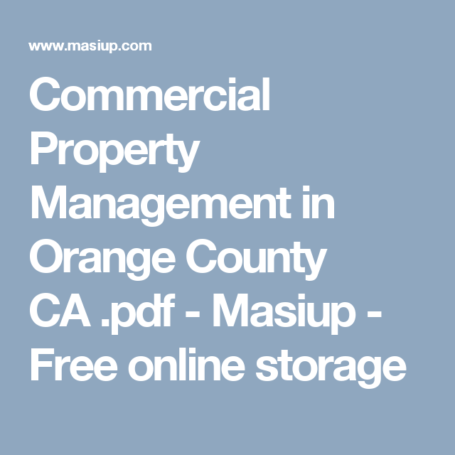 Commercial Property Management In Orange County CA .pdf   Masiup   Free  Online Storage