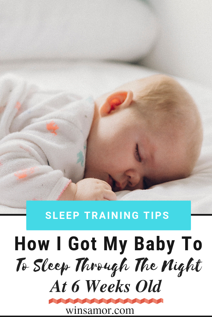 How I Got My Baby To Sleep Through The Night At 6 Weeks ...