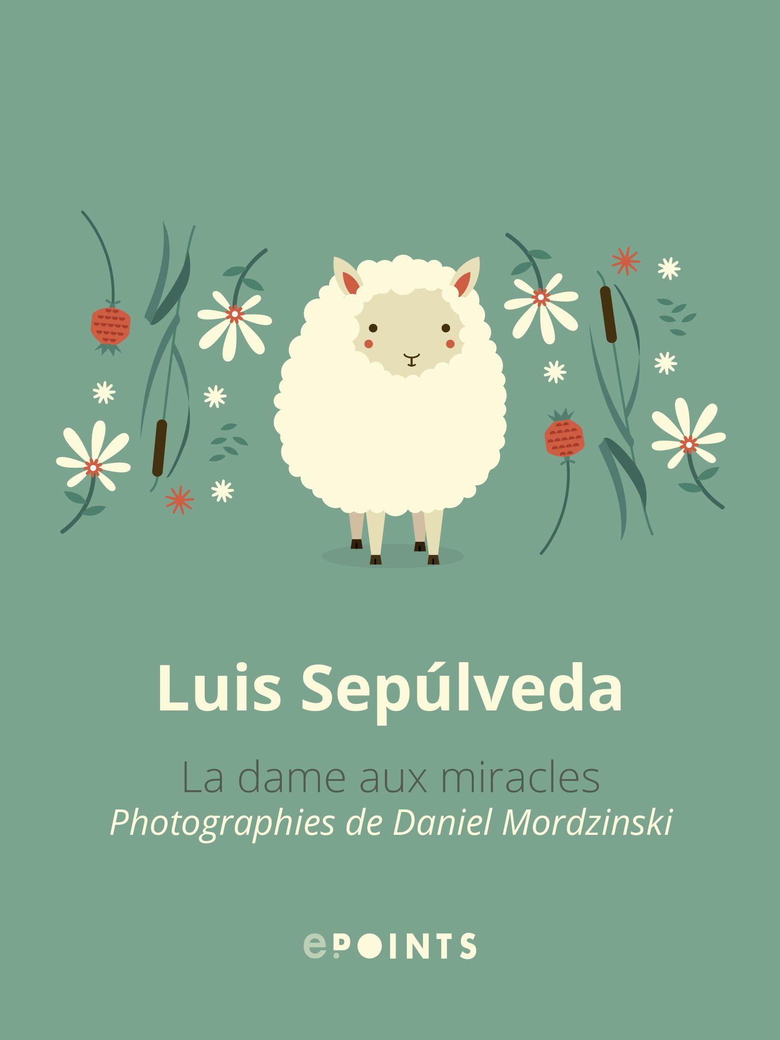 La dame aux miracles - Luis Sepùlveda