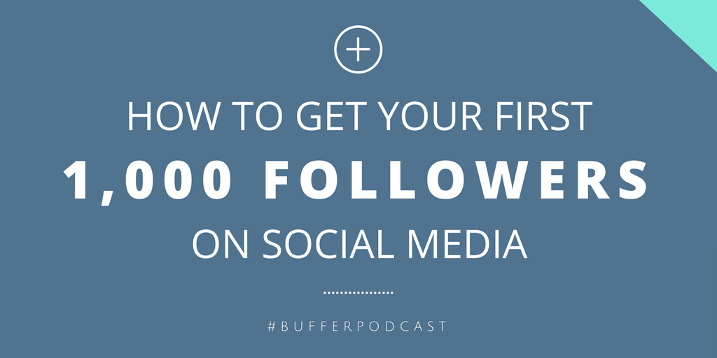 Your First 1,000 Followers: A Free & Easy Social Media Guide