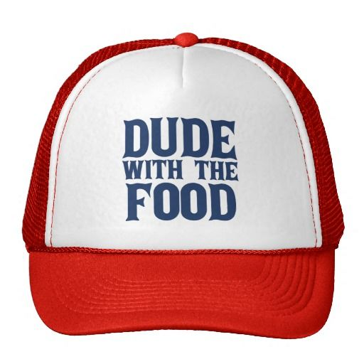 Dude With The Food Blue Trucker Hats http://www.zazzle.com/dude_with_the_food_blue_trucker_hats-148327227952177490?rf=238505586582342524