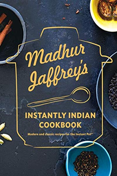 2019 Madhur Jaffrey Instantly Indian Cookbook Hardback
