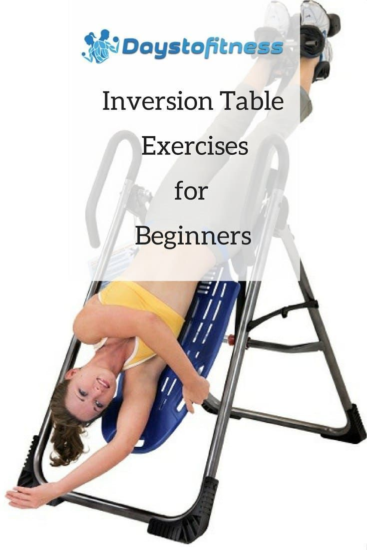 Inversion Table Exercises For Beginners Inversion Table Easy Workouts Inversion Therapy