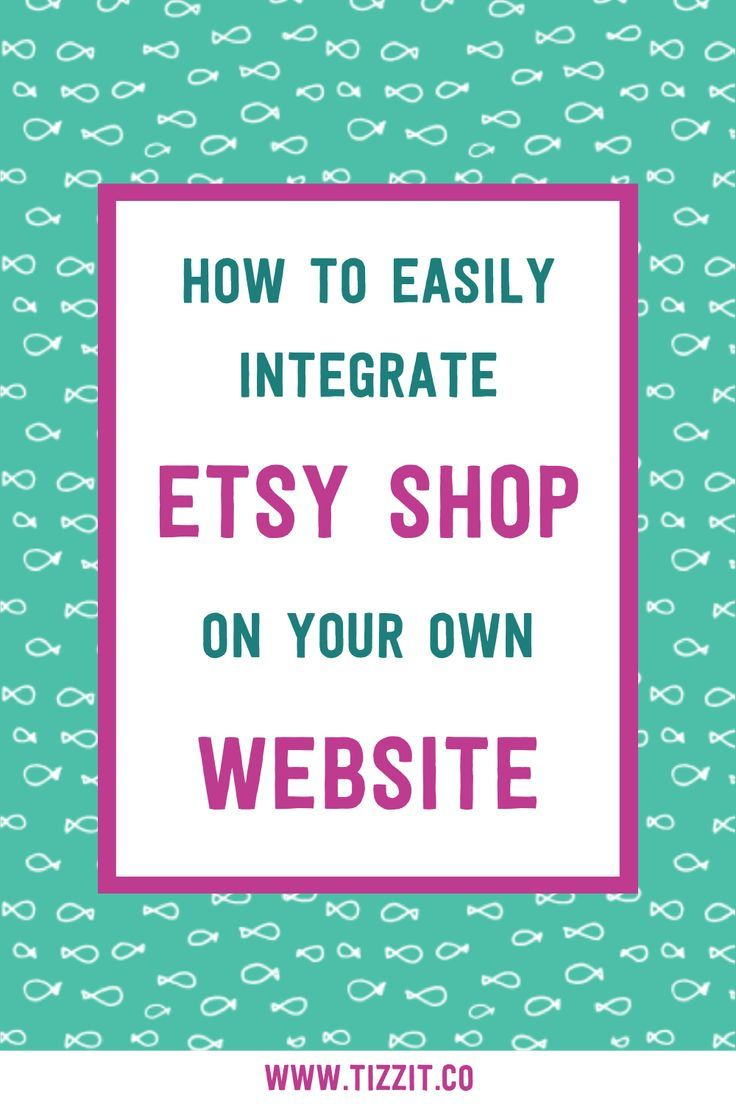 How to easily integrate your Etsy shop on your own website