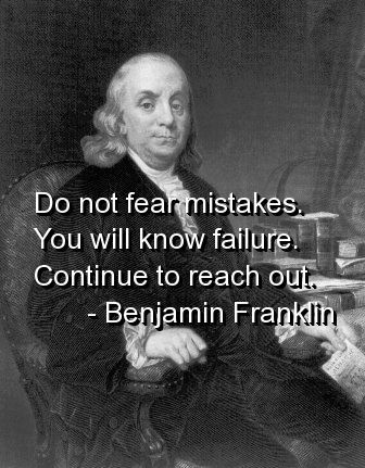 benjamin franklin, quotes, sayings, do not fear mistakes