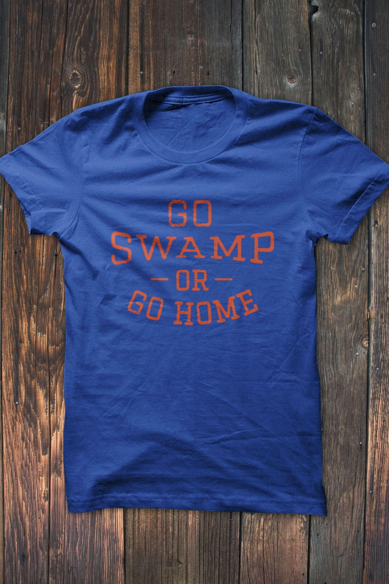 Go Swamp or Go Home T-Shirt