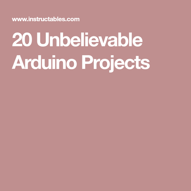 20 Unbelievable Arduino Projects | hb | Arduino projects