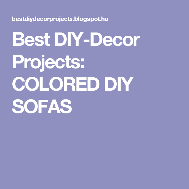 Best DIY-Decor Projects: COLORED DIY SOFAS