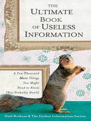 The Ultimate Book of Useless Information by Noel Botham, Click to Start Reading eBook, Bigger, better, and more useless than ever!  In their groundbreakingly useless book, The Book of Usel