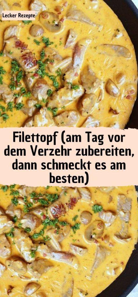 Filettopf (am Tag vor dem Verzehr zubereiten, dann schmeckt es am besten) – Rezepte