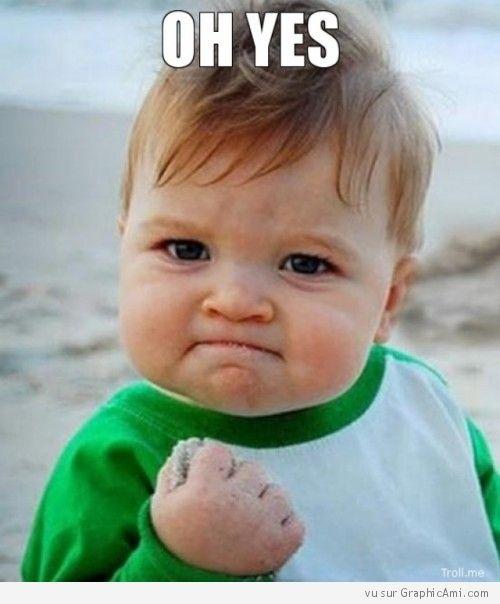 oh yes la victoire est donnée à ceux qui s en emparent baby pics