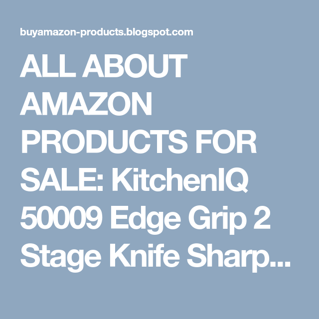All About Amazon Products For Sale Kitcheniq 50009 Edge
