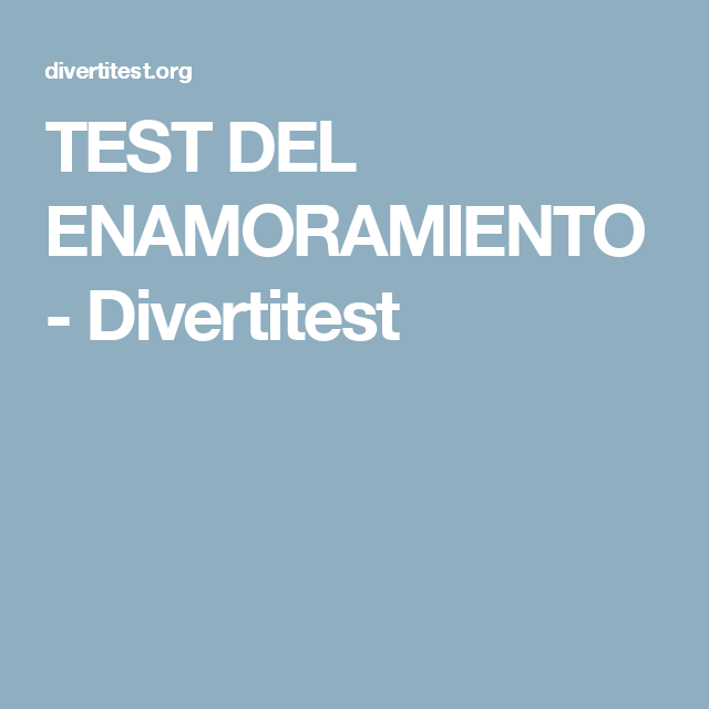 TEST DEL ENAMORAMIENTO - Divertitest