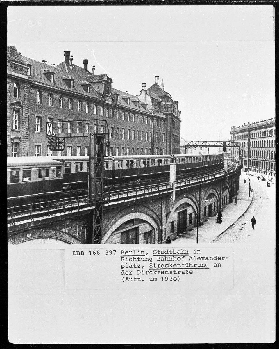 1930 Stadtbahn Richtung Bahnhof Alexanderplatz Streckenfuehrung An Der Dircksenstrasse Berlin Geschichte Berlin Bilder