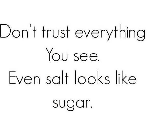 Looks Can Be Deceiving Words Quotes True Quotes Quotable Quotes