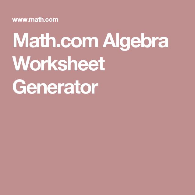 Math.com Algebra Worksheet Generator   School   Pinterest   Algebra ...