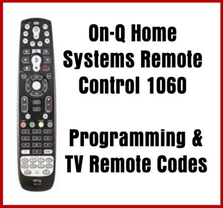 On Q Home Systems Remote Control 1060 Programming Tv Remote Codes Remote Control Tv Remote Remote