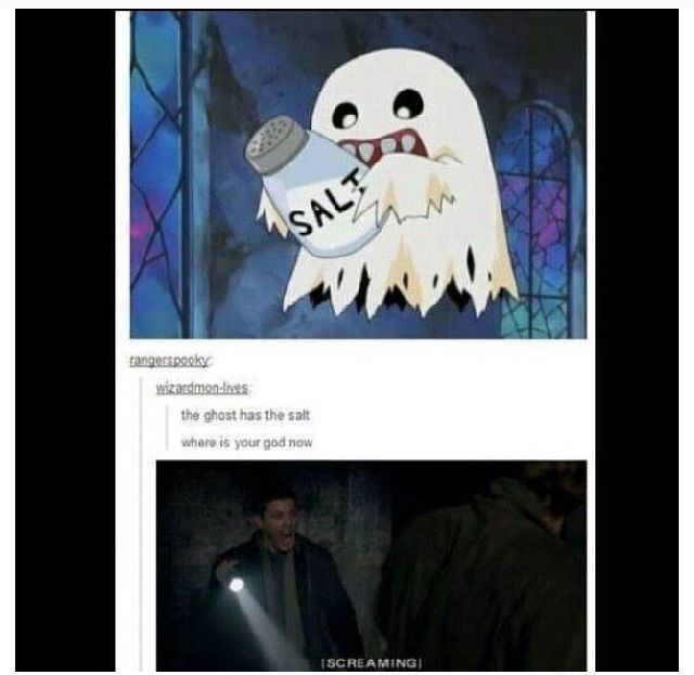 The ghost has salt! Where's your god now? Supernatural