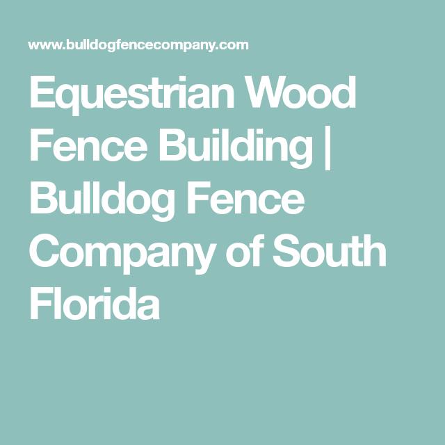 Equestrian Wood Fence Building Bulldog Company Of South Florida