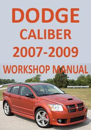 dodge caliber 2007 2009 workshop manual dodge car manuals direct rh pinterest com 2007 Dodge Caliber SXT Manual 2007 Dodge Caliber SXT Manual