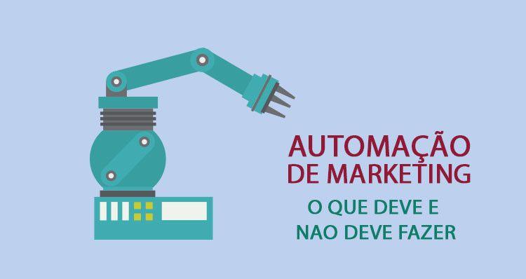 2 coisas que você deve e não deve fazer na automação de marketing que vão ajudar você a ter melhores resultados http://www.conversionboost.com.br/automacao-de-marketing-o-que-deve-e-o-que-nao-deve-fazer/
