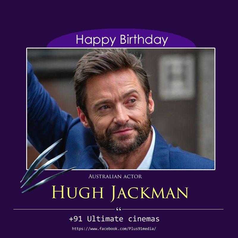 Wish You Happy 50th Birthday Wolverine Aka Hugh Jackman